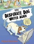 Desperate Dog Writes Again