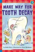 Make Way for Tooth Decay