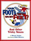 Your Foot's on My Feet! : And Other Tricky Nouns