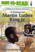 A Lesson for Martin Luther King Jr.: Ready-To-Read Level 2