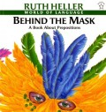 Behind the Mask: A Book about Prepositions Trade Book
