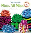 Mine, All Mine : A Book About Pronouns