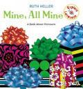 Mine, All Mine : A Book About Pronouns