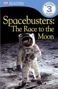 DK Readers L3: Spacebusters: The Race to the Moon