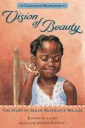 Vision of Beauty : The Story of Sarah Breedlove Walker