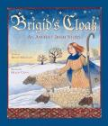 Brigid's Cloak : An Ancient Irish Story