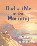 Dad and Me in the Morning