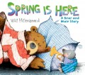 Spring Is Here: A Bear and Mole Story