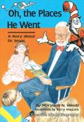 Oh, the Places He Went : A Story About Dr. Seuss-Theodor Seuss Geisel