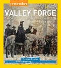 Remember Valley Forge : Patriots, Tories, and Redcoats Tell Their Stories