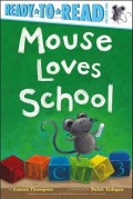 Mouse Loves School: Ready-To-Read Pre-Level 1