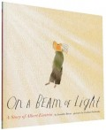 On a Beam of Light: A Story of Albert Einstein (Albert Einstein Book for Kids, Books about Scientists for Kids, Biographies for Kids, Kids