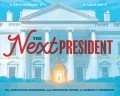 The Next President: The Unexpected Beginnings and Unwritten Future of America's Presidents (Presidents Book for Kids; History of United St