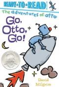 Go, Otto, Go!: Ready-To-Read Pre-Level 1