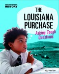 The Louisiana Purchase: Asking Tough Questions