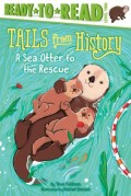 A Sea Otter to the Rescue: Ready-To-Read Level 2