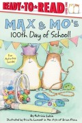 Max & Mo's 100th Day of School!: Ready-To-Read Level 1