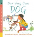 Our Very Own Dog: Taking Care of Your First Pet