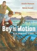 Boy in Motion: Rick Hansen's Story