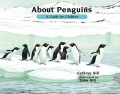 About Penguins: A Guide for Children