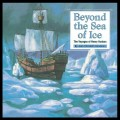 Beyond the Sea of Ice: The Voyages of Henry Hudson